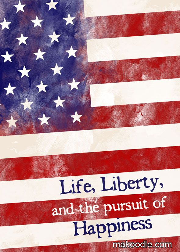 Life, Liberty, and the Pursuit of Happiness Free Printable;