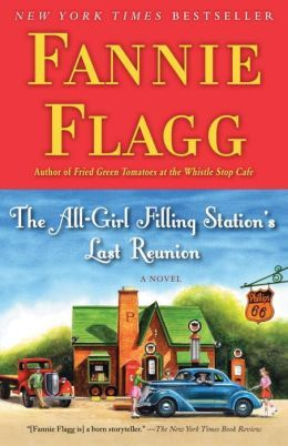 """A beautifully told tale, world-class humor, and characters who live forever in a grateful reader's world. Fannie Flagg keeps getting better and better. The All-Girl Filling Station's Last Reunion proves it.""—Pat Conroy"