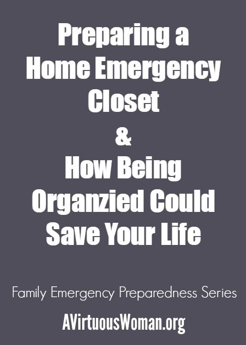 Preparing a home emergency closet is so important! Being organized could save your life.