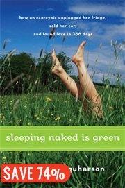 BOOK: Sleeping Naked Is Green: How an Eco-Cynic…: Worth Reading, Sleeping Naked, Fridge, Cars, Books Worth, Green, Eco Cynic Unplugged