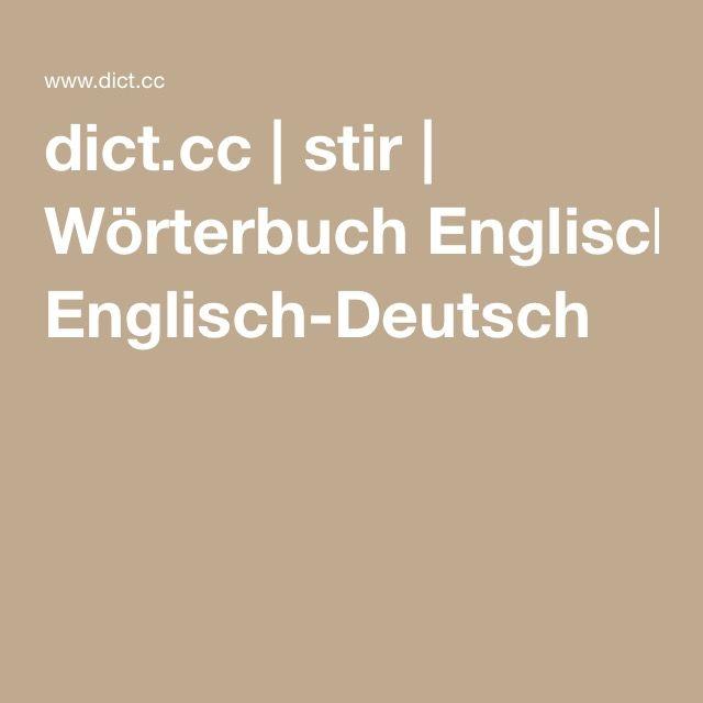 dict.cc   stir   Wörterbuch Englisch-Deutsch