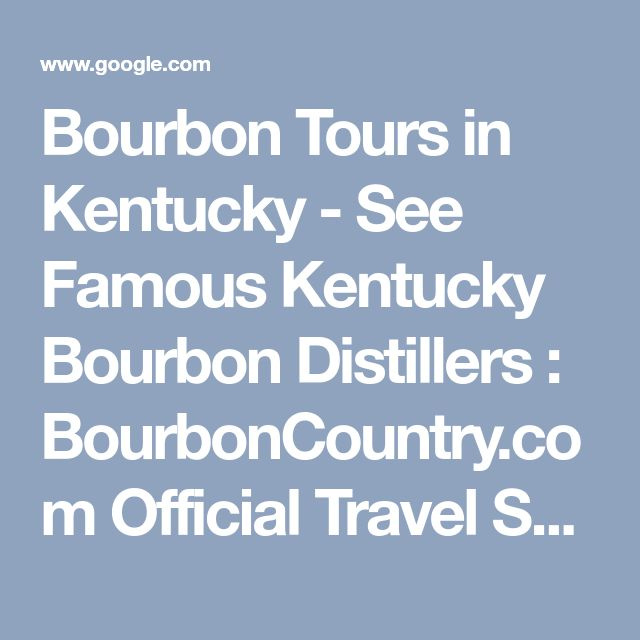 Bourbon Tours in Kentucky - See Famous Kentucky Bourbon Distillers : BourbonCountry.com Official Travel Source