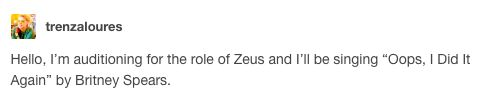 When Zeus was accurately described with a single song title. | 17 Times Tumblr Couldn't Believe What A Huge Fuckboy Zeus Was