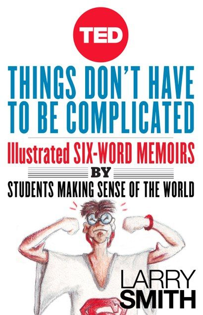 Illustrated Six-Word Memoirs by Students from Grade School to Grad School | Brain Pickings - Love this idea for Digital Storytelling via @jsm2272