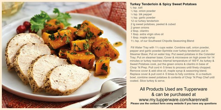 Turkey Tenderloin and Spicy Sweet Potatoes Using The Tupperware Smart Steamer and Chop n Prep Chef to make this easy, delicious and healthy meal in about 20 mins. Check out the products at www.my.tupperware.com/karenneill