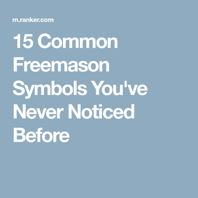 15 Common Freemason Symbols You've Never Noticed Before