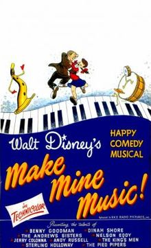 Make Mine Music. Nelson Eddy, Dinah Shore, Benny Goodman, The Andrews Sisters, Jerry Colonna and others. Directed by Jack Kinney, Clyde Geronimi, Hamilton Luske, Joshua Meador, Robert Cormack. 1946