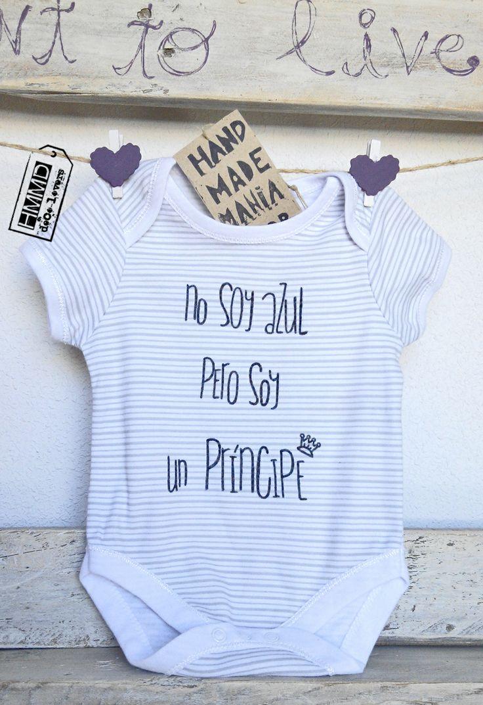 No soy azul pero soy un príncipe. Bodys con frases para bebés HMMD Handmademaniadecor, regalo para el día del padre o para recién nacido. Baby body suits with phrases by HMMD, ideal for gifts.