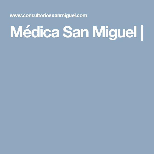 Médica San Miguel |