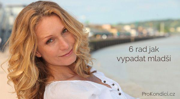 6 rad jak vypadat mladší | ProKondici.cz