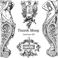 Nochaser EP by Taank-Moog on SoundCloud