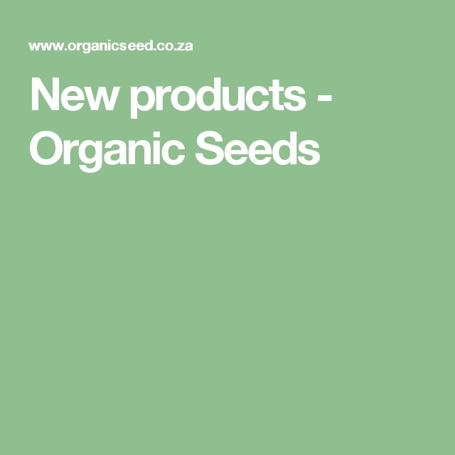 New products - Organic Seeds