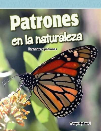 Patrones en la naturaleza / Patterns in Nature: Reconocer Patrones / Recognizing Patterns