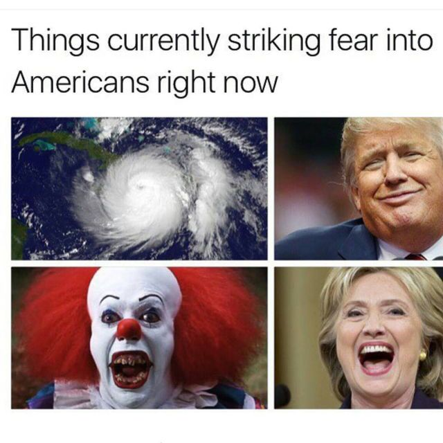 It's a toss up between the orange clown with the bad make-up job, and Pennywise. Both are pretty fucking terrifying.