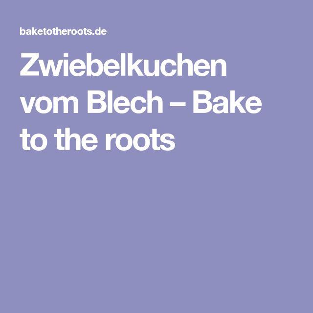 Zwiebelkuchen vom Blech – Bake to the roots