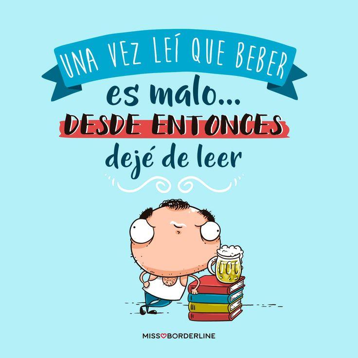 Una vez leí que beber es malo... desde entonces dejé de leer. #humor #divertidas #graciosas #funny