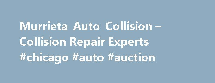Murrieta Auto Collision – Collision Repair Experts #chicago #auto #auction http://australia.remmont.com/murrieta-auto-collision-collision-repair-experts-chicago-auto-auction/  #auto collision repair # Auto Collision Repair Experts 30 Years Experience – Friendly, Family Owned and Operated Proudly serving Murrieta, Temecula, and surrounding communities At Murrieta Auto Collision (M.A.C.), we are a family owned and operated business with over 30 years of experience. We have been a reputable…