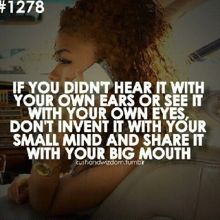 IT IS WHAT IT IS!!!: Words Of Wisdom, Big Mouths, Small Town, Remember This, Small Mind, So True, Well Said, Good Advice, True Stories