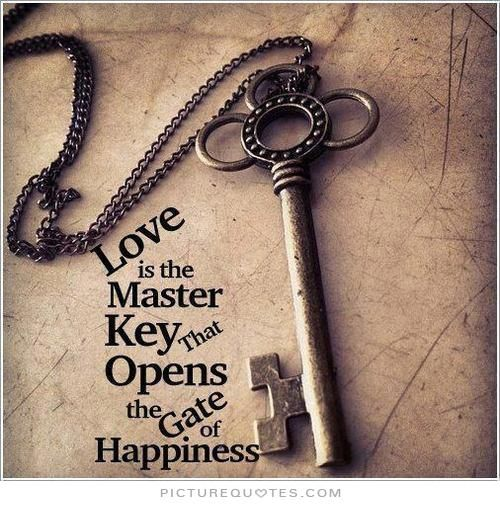Love is the master key that opens the gates of happiness Picture Quote #1