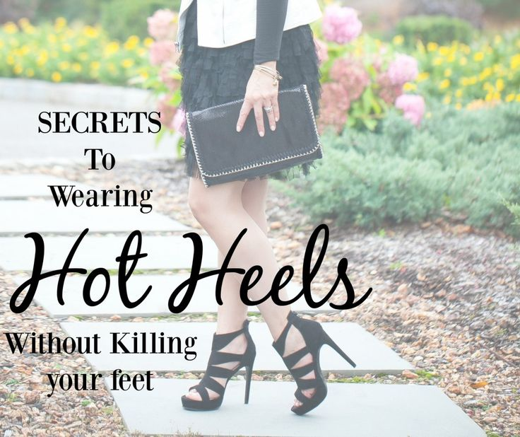 Secrets To Rocking Hot Heels Like J-lo – Without Killing Your Feet. - Complicated Mama