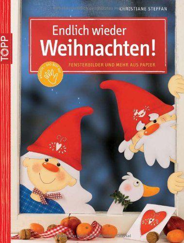 Endlich wieder Weihnachten!: Fensterbilder und mehr aus Papier: Amazon.de: Christiane Steffan: Bücher