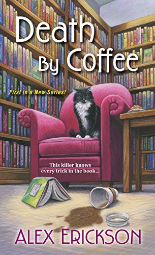 Death By Coffee Bookstore Cafe Mystery Book Alex Erickson