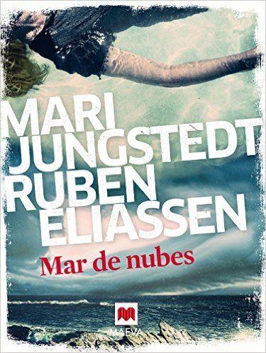 MAR DE NUBES (Mistery Plus) (Spanish Edition) - Kindle edition by Mari Jungstedt, Ruben Eliasse, Carlos Del Valle. Literature & Fiction Kindle eBooks @ Amazon.com.