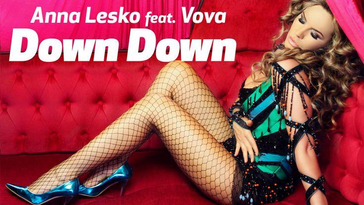 Anna Lesko feat Vova - Down Down (Habibi) (Official Video)