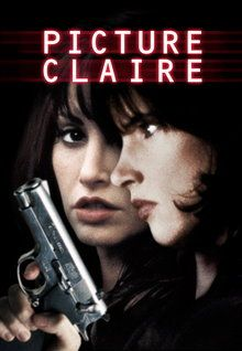"""FULL MOVIE! """"Picture Claire"""" (2001) 