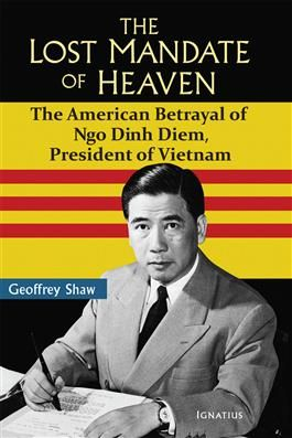 """""""A candid account of the killing of Ngo Dinh Diem, the reasons for it, who was responsible, why it happened, and the disastrous results. Particularly agonizing for Americans who read this clearly stated and tightly argued book is the fact that the final Vietnam defeat was not really on battle grounds, but on political and moral grounds. The Vietnam War need not have been lost. Overwhelming evidence supports it."""" — From the Foreword by James V. Schall, S.J., Professor Emeritus, Georgetown"""