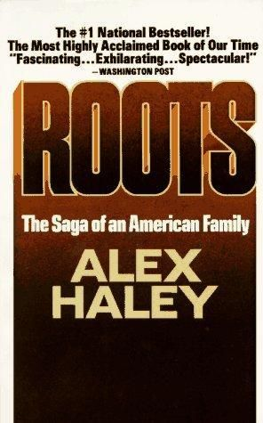A must read.  Roots: The Saga of an American Family
