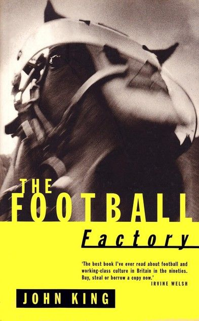The Football Factory by John King.