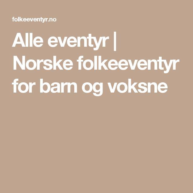 Alle eventyr | Norske folkeeventyr for barn og voksne