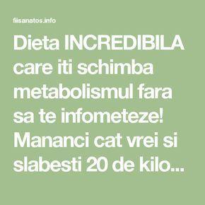 Dieta INCREDIBILA care iti schimba metabolismul fara sa te infometeze! Mananci cat vrei si slabesti 20 de kilograme in 90 de zile! Vezi AICI cum - Fii Sanatos