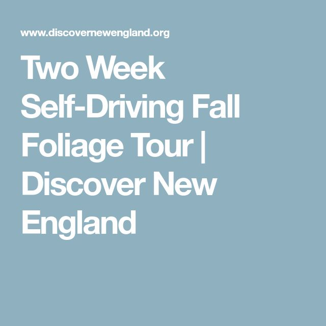 Two Week Self-Driving Fall Foliage Tour | Discover New England