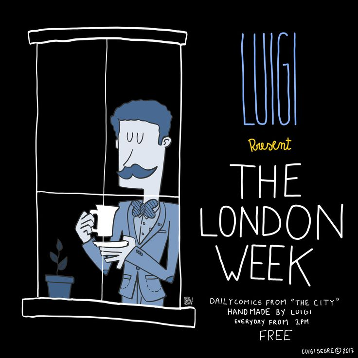 """The London Week by Luigi Segre Daily Comics from """"The City"""", Handmade by Luigi. Everyday from 2PM. Free."""
