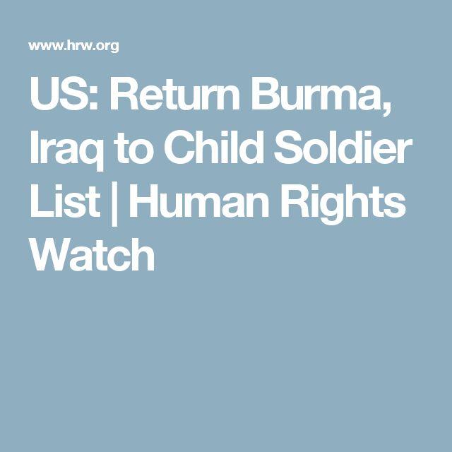 US: Return Burma, Iraq to Child Soldier List | Human Rights Watch