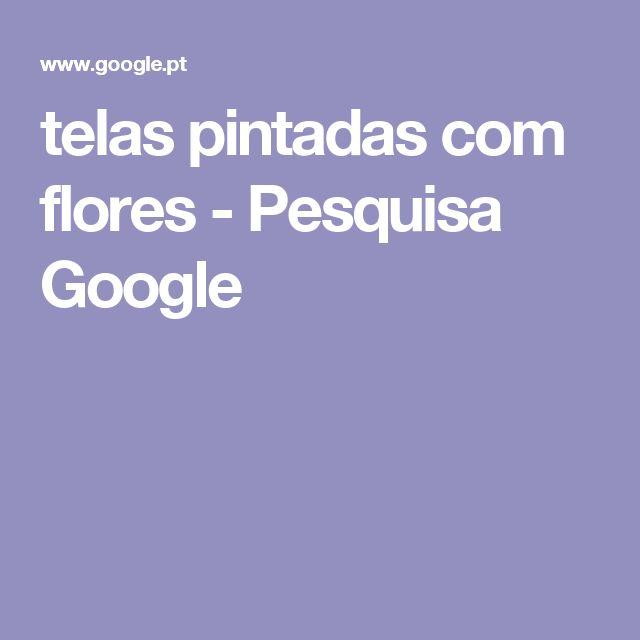 telas pintadas com flores - Pesquisa Google