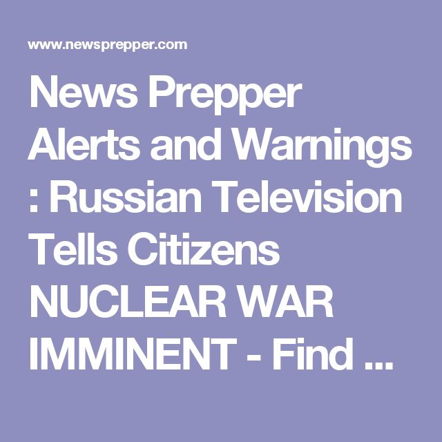News Prepper Alerts and Warnings : Russian Television Tells Citizens NUCLEAR WAR IMMINENT - Find Location of Nearest Bomb Shelter - US Base At Diego Garcia So Loaded With Planes, Parking Them On Roads! - News Prepper