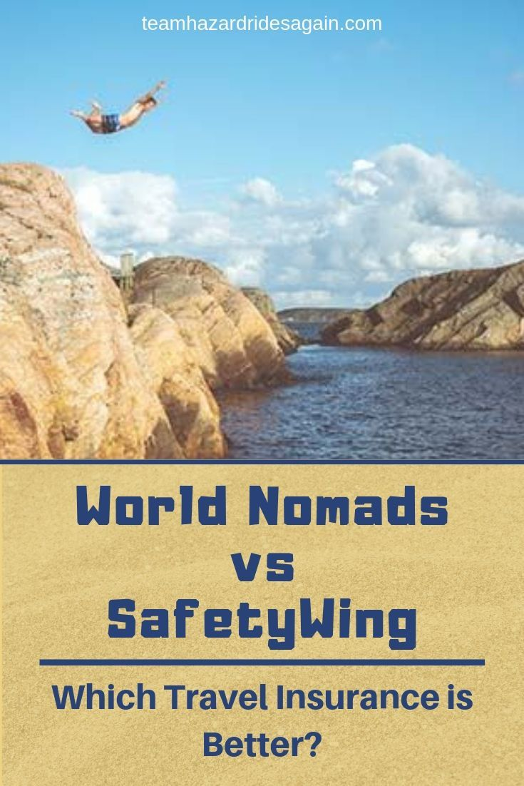 World Nomads Vs Safetywing Which Travel Insurance Is Best In