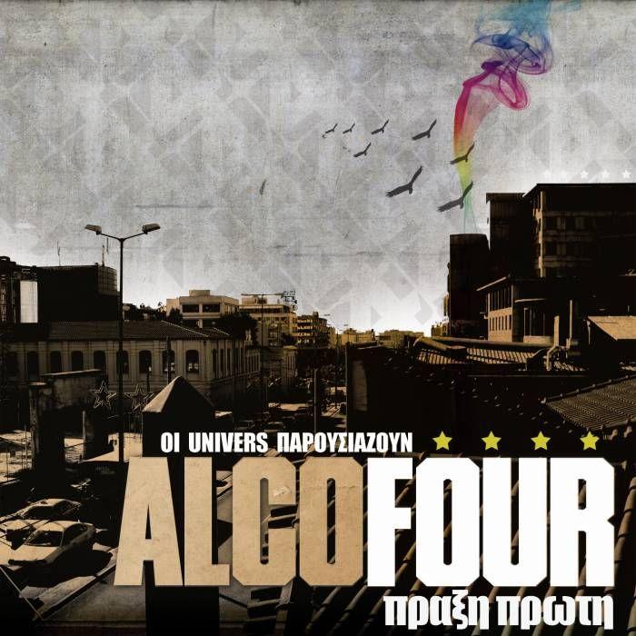 Univers presents: Alcofour - Πράξη Πρώτη