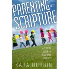 Parenting With Scripture - Kara Durbin