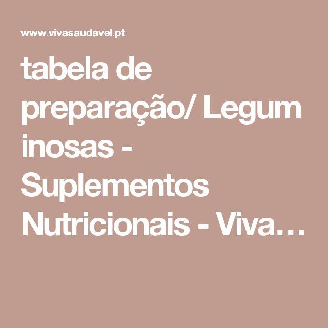 tabela de preparação/Leguminosas - Suplementos Nutricionais - Viva…