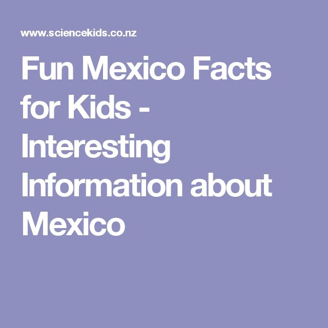 Fun Mexico Facts for Kids - Interesting Information about Mexico
