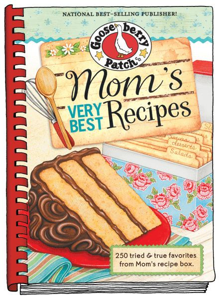 Mom's Very Best Recipes by Gooseberry Patch