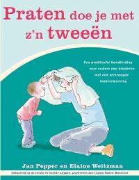 Praten doe je met z'n tweeën. Een praktische handleiding voor ouders van kinderen met een vertraagde taalverwerving