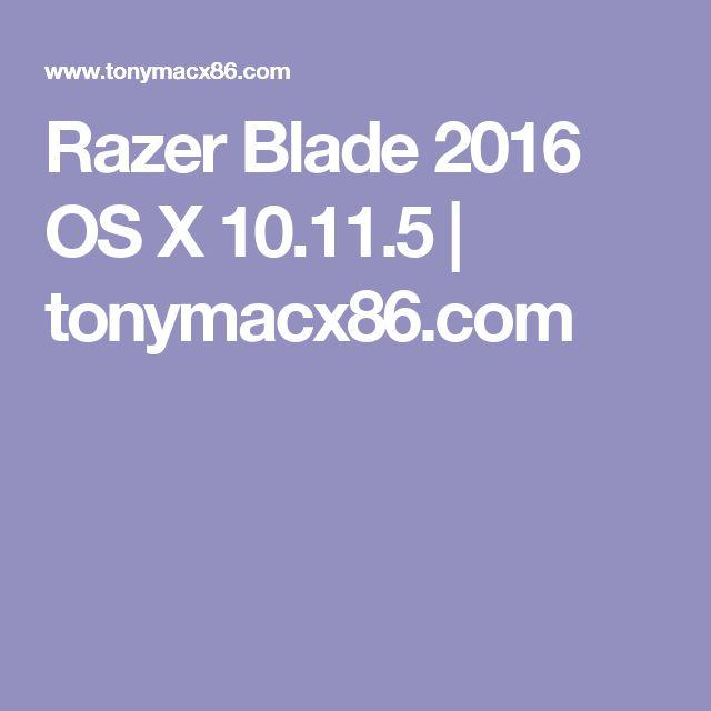 Razer Blade 2016 OS X 10.11.5 | tonymacx86.com