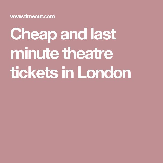 Cheap and last minute theatre tickets in London