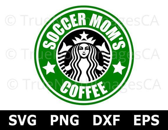 Soccer Svg Soccer Mom Svg Starbucks Svg Coffee Svg Starbucks Logo Starbucks Svg Files Svg Files For Cricut Coffee Svg Svg Files For Cricut Cricut