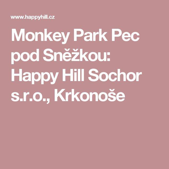 Monkey Park Pec pod Sněžkou: Happy Hill Sochor s.r.o., Krkonoše
